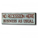 No Recession, Business As Usual